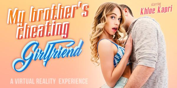 VRBangers - My Brother's Cheating Girlfriend