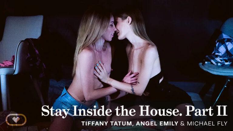 VirtualRealPorn - Stay Inside the House. Part II