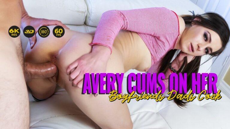 LethalHardcoreVR - Avery Cums On Her Boyfriends Dads Cock