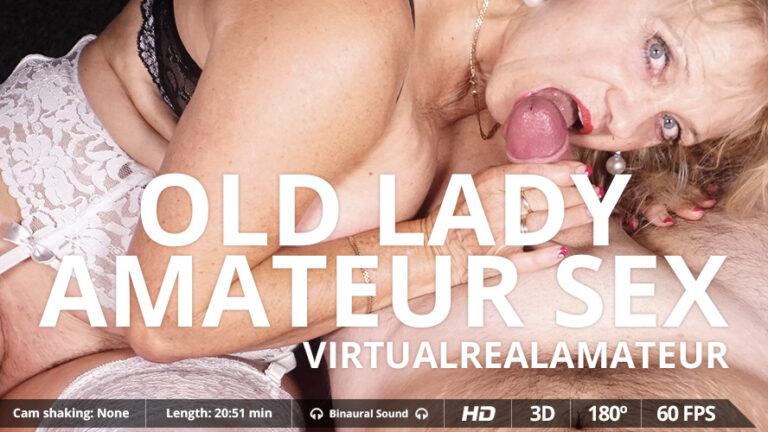 VirtualRealAmateur - Old lady amateur sex
