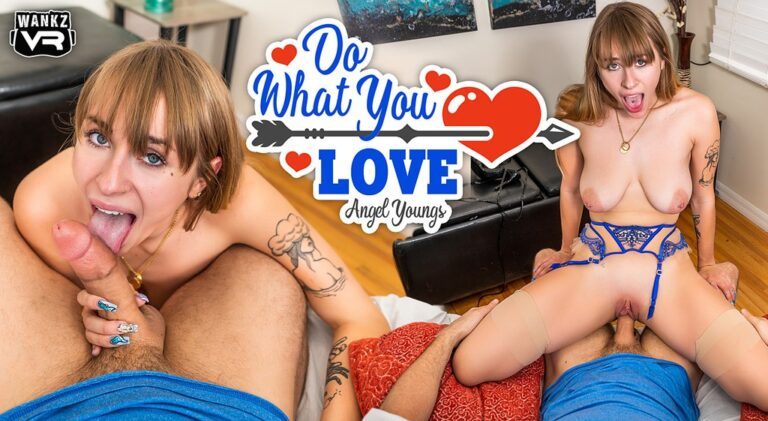 WankzVR - Do What You Love