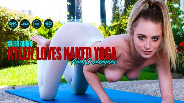 LethalHardcoreVR - Kyler Loves Naked Yoga And Creampies