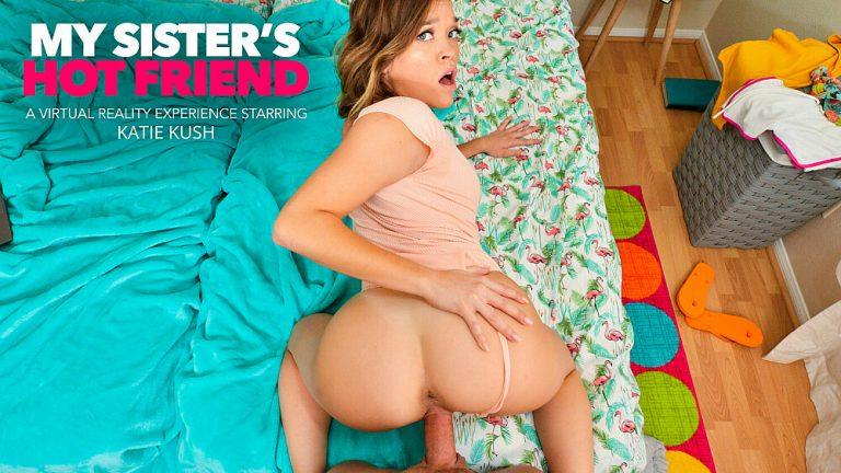 NaughtyAmericaVR - My Sister's Hot Friend: Katie Kush