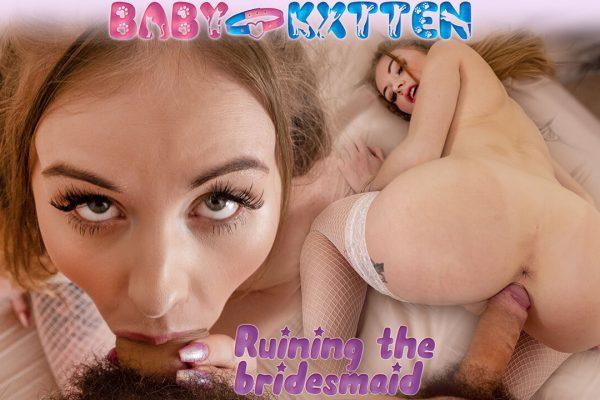 BabyKxtten - Ruining The Bridesmaid I